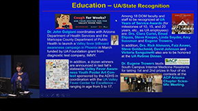 Kudos for education include Valley fever public awareness campaigns, positive performance of residents at state scientific meeting and years of service and retiree honorees