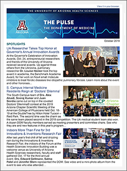 October 2019 issue of THE PULSE, the e-newsletter of the University of Arizona Department of Medicine