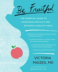 Cover of Dr. Victoria Maizes' book, Be Fruitful