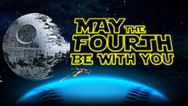 May the Fourth Be with You (and death star and x-wing starfighter)