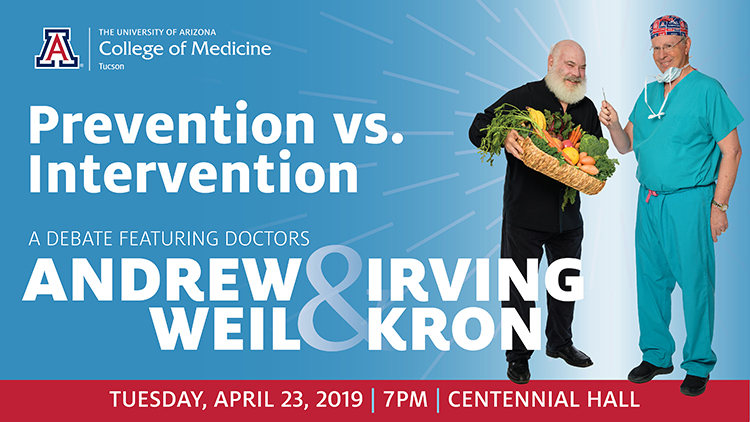 Banner image for 'Prevention vs. Intervention' debate between Drs. Andy Weil and Irv Kron, April 23, 2019