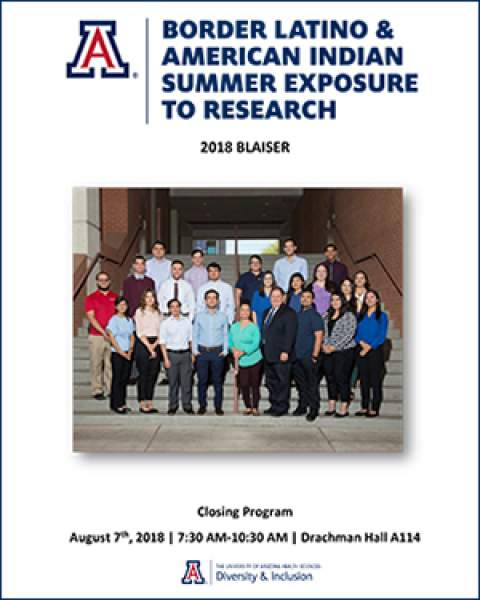 Program for closing ceremony of UA Health Sciences' 2018 Border Latino and American Indian Summer Exposure to Research (BLAISER) Program