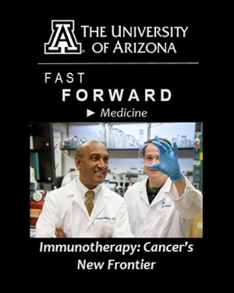 Teaser image for UA Fast Forward - Medicine: Immunotherapy – Cancer's New Frontier