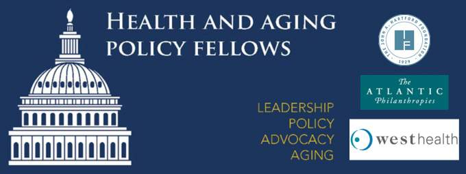 Established in 2008, the Health and Aging Policy Fellows Program is funded by the John A. Hartford Foundation, Atlantic Philanthropies and West Health.